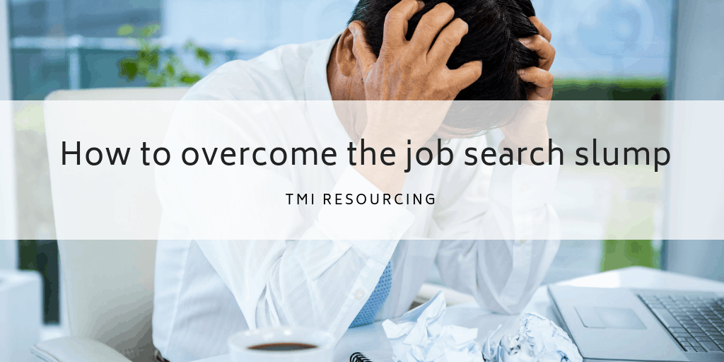 How to overcome the job search slump