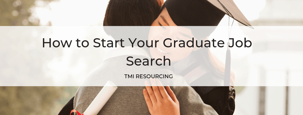 How To Start Your Graduate Job Search